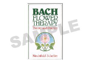 Bach Flower Therapy - Theory & Practice